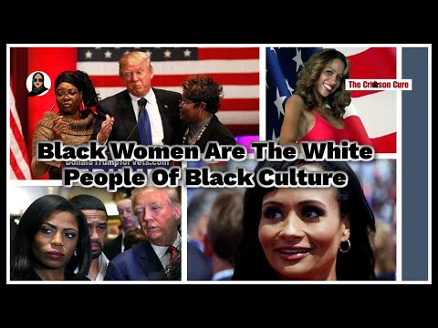 Black Women Are The White People Of Black Culture