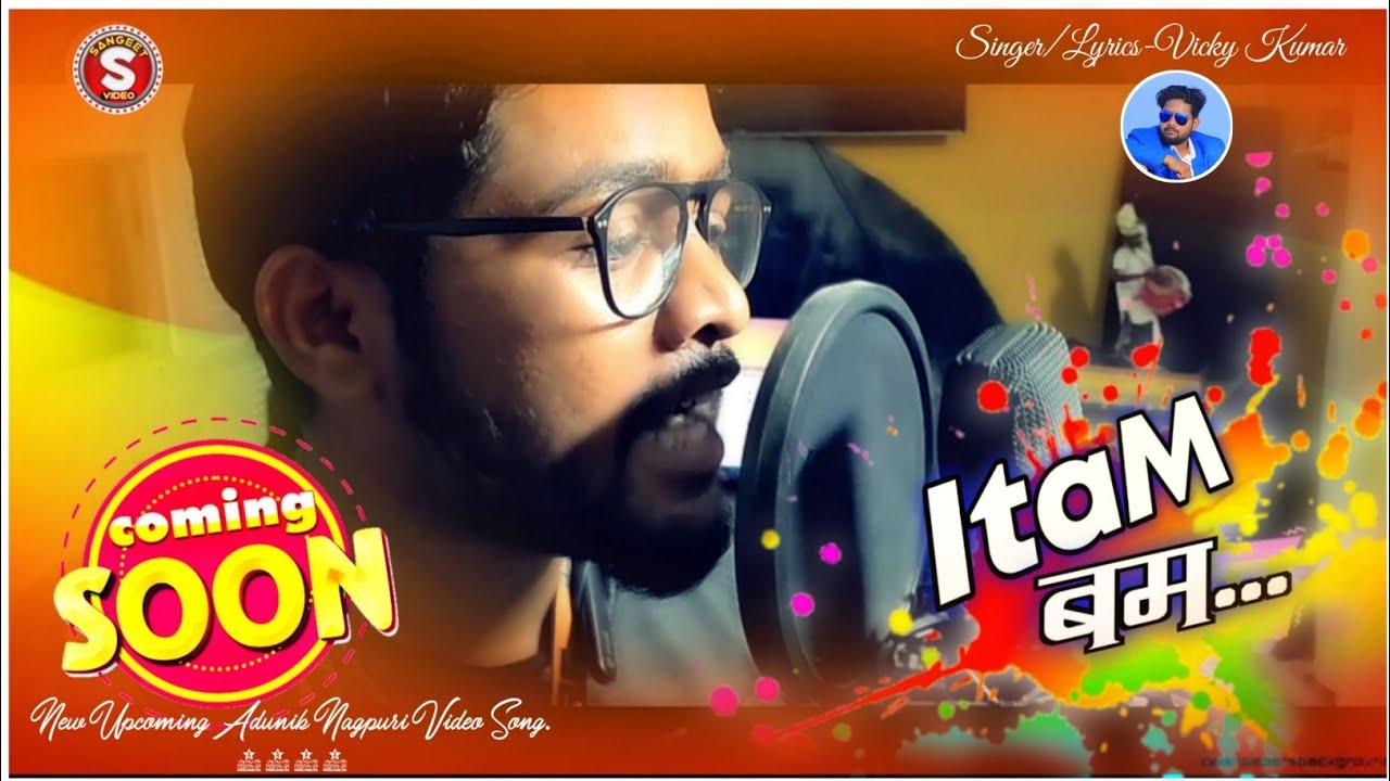 Itam bum . studio version.adunik Nagpuri song / singer.vickey Kumar