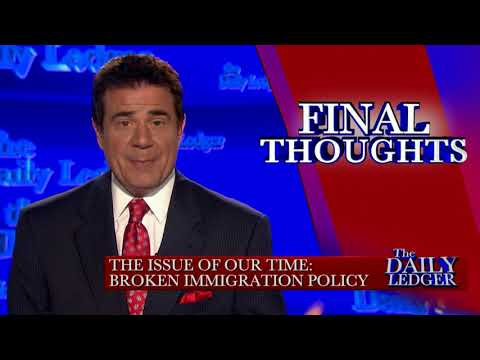 Final Thoughts: America's Broken Immigration Policy