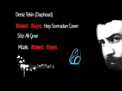Deniz Tekin - Hep Sonradan Ahmet Kaya (cover)
