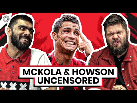 Will Cristiano Ronaldo Ever Come Home? | McKola & Howson Uncensored