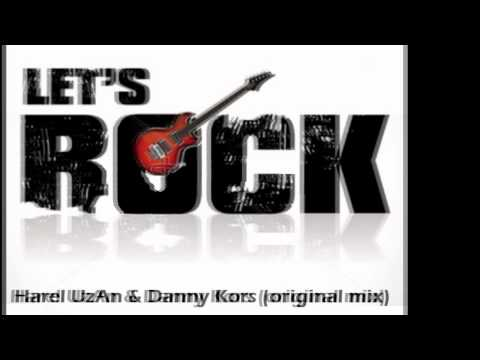 Harel UzAn & Danny Kors - Let's Rock (Radio edit)  OUT NOW !
