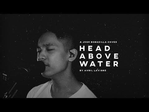 Head Above Water - Avril Lavigne (Cover) By Josh Bobadilla