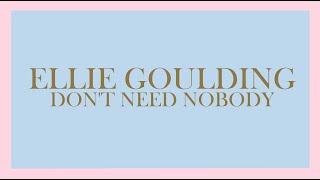 Ellie Goulding - Don't Need Nobody (Audio)