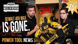 [TOOL NEWS] The DeWALT 40V Line Dies, Ridgid Sucks and MORE! - Week In Review 8/30/19 S2•E23