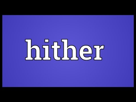 Hither Meaning