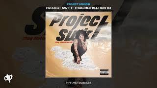Project Youngin - Be Quiet feat DJ Swift [Project Swift]