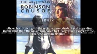 The Adventures of Robinson Crusoe (TV series) Top # 5 Facts
