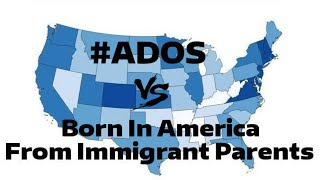 #ADOS VS. Born In America From Immigrant Parents