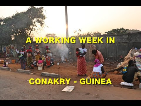 A working week in Conakry - Guinea - Africa