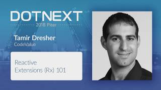 Tamir Dresher — Reactive Extensions (Rx) 101