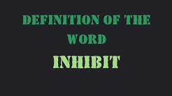 """Definition of the word """"Inhibit"""""""