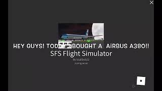 TRYING THE AIRBUS A380!! (ROBLOX SFS Flight Simulator)