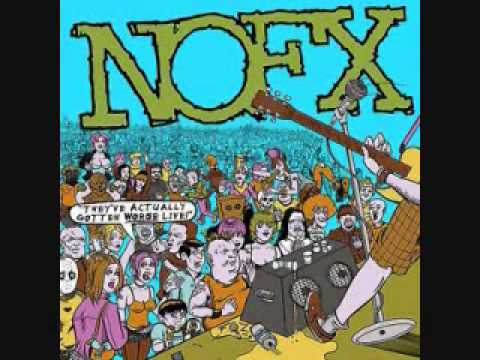 NoFX- They've Actually Gotten Worse Live (Full Album Pt 1 of ?)