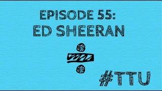 EPISODE 55: Ed Sheeran - ÷ (Divide) ALBUM REACTION