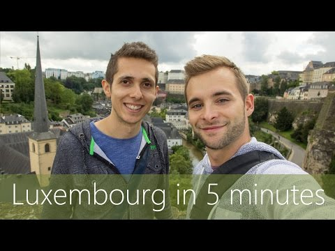 Luxembourg in 5 minutes | Travel Guide | Must-sees for your