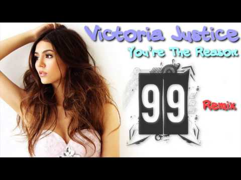 Victoria Justice - You're The Reason (99ers Remix) (Club Edit)