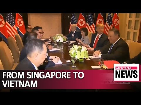 N. Korea-U.S. summit: how Kim and Trump came from Singapore to Vietnam