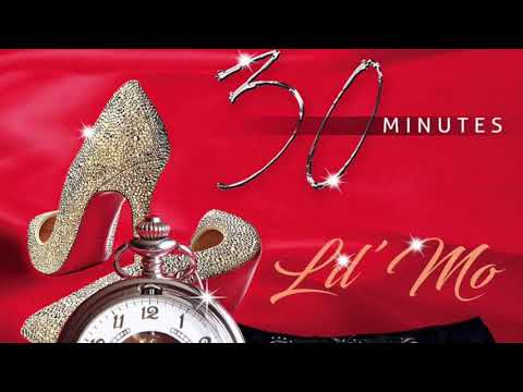 Lil' Mo  30 Minutes NEW 2017