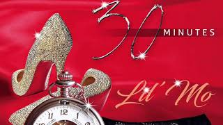 Lil' Mo - 30 Minutes (NEW 2017)