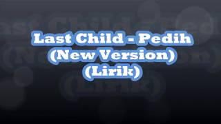 Last Child - Pedih (Lirik)