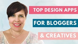Top design apps for bloggers & creative entrepreneurs
