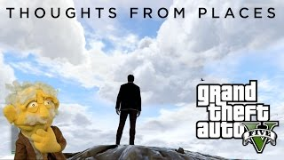 Thoughts from Places - GTA 5