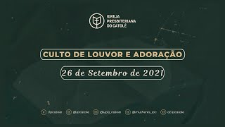 Culto de Louvor e Adoração - 26/09/2021