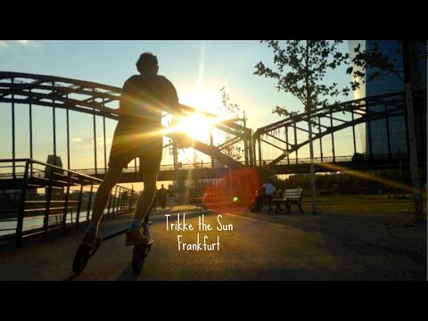 Trikke The Sun - Frankfurt (one shot)