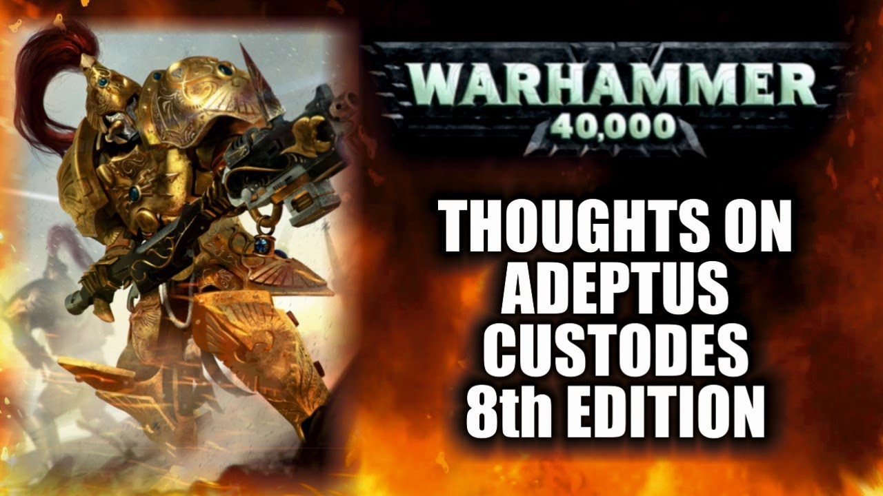 Thoughts On 8th Edition Adeptus Custodes