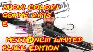 NUOVI COLORI GOMME RA'IS E MEZZ@NCIA LIMITED BLACK EDITION