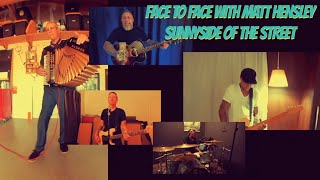 Face to Face with Matt Hensley - Sunny Side of the Street