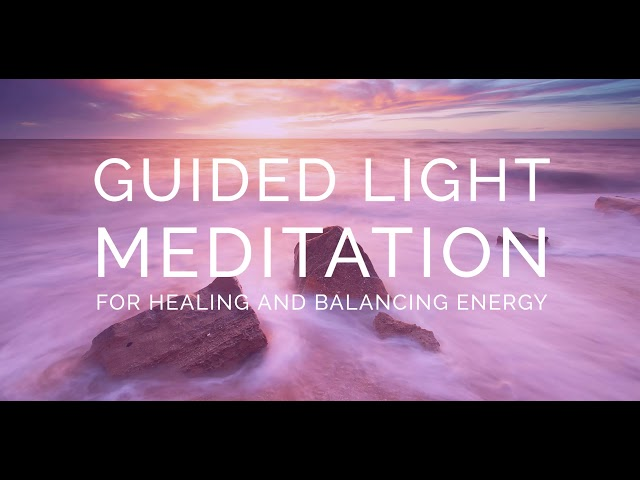 Guided Light Meditation for healing and balancing energy within the body :: BQH Session Meditation