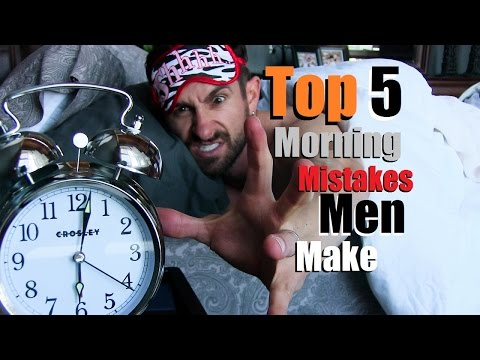 TOP 5 Morning MISTAKES Men Make!