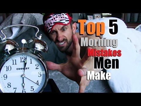 TOP 5 Morning MISTAKES Men Make!