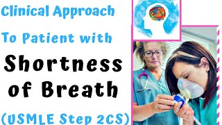 Approach to Shortness of breath   History, Physical Exam, and Diagnostic tests [USMLE STEP 2CS Case]