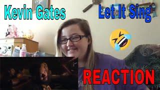 Kevin Gates - Let It Sing Reaction!