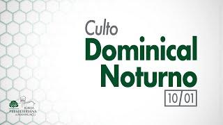 Culto Dominical Noturno - 10/01/21