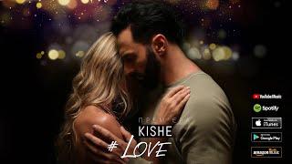 Смотреть клип Kishe - Love