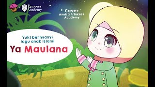 Download Lagu Lagu Anak Islami - Ya Maulana (Annisa Cover) mp3