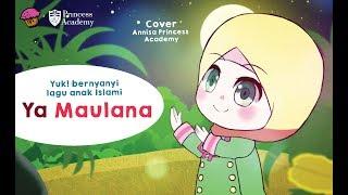 Lagu Anak Islami - Ya Maulana Annisa Cover