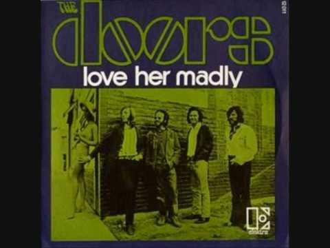 The Doors - Love Her Madly & The Doors - Love Her Madly - YouTube