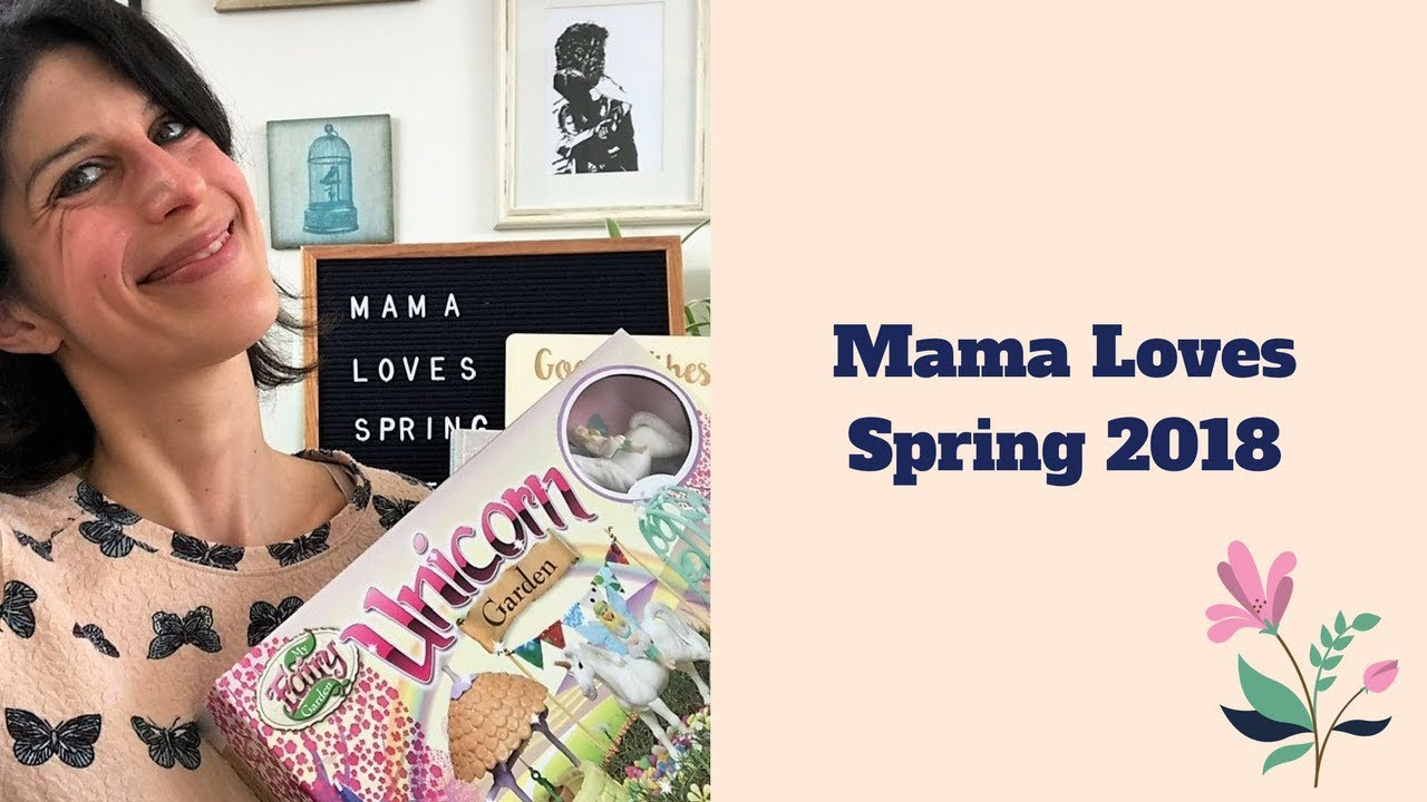 Spring 2018 Favourites: Mama Loves Episode #7 Motherhood: The Real ...