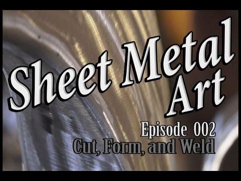 Sheet Metal Art For Beginners, Ep 2 Cut Form Weld