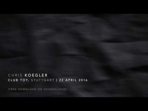 Chris Koegler @ Club Toy, Stuttgart |22.04.2016