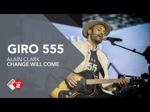 Alain Clark - 'Change Will Come' Live @ Giro 555 | NPO Radio 2