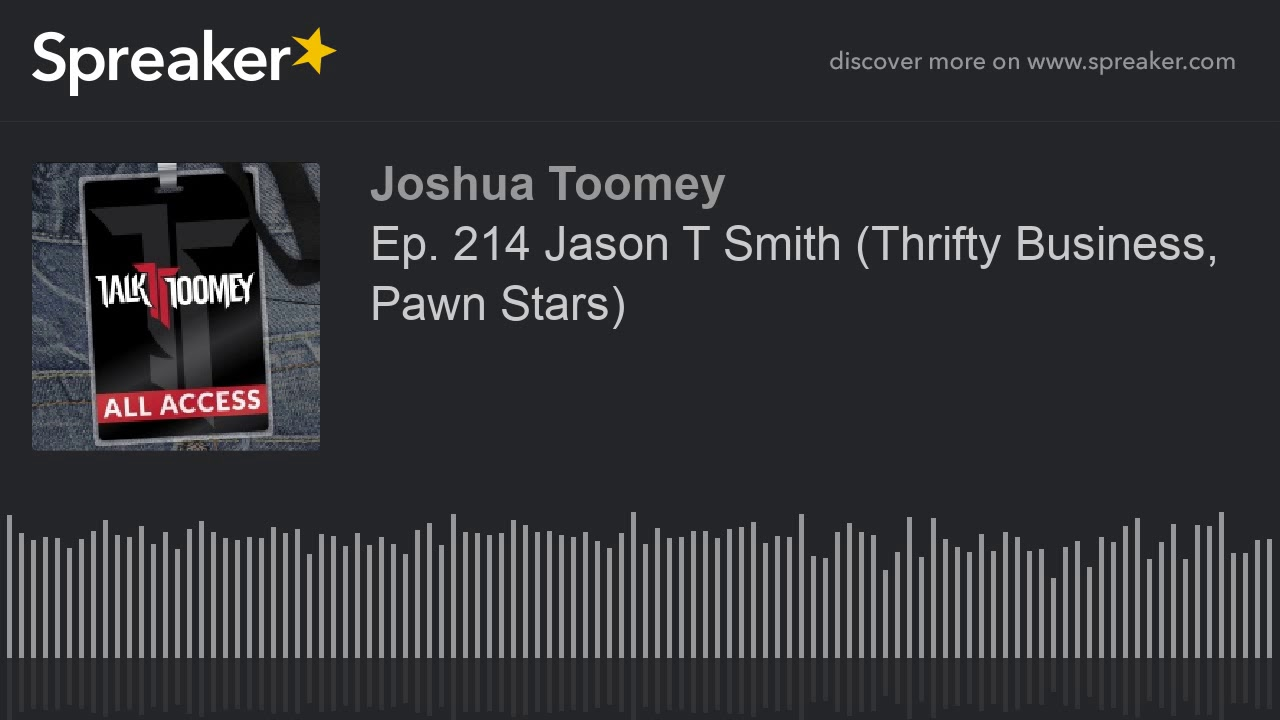 Ep  214 Jason T Smith  Thrifty Business  Pawn Stars