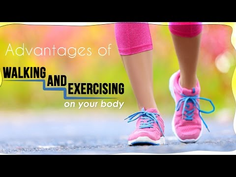 Advantages Of Walking And Exercising To Your Body