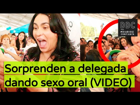 Sorprenden a delegada dando sexo oral (VIDEO)