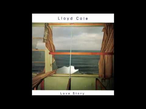 Lloyd Cole - I Didn't Know That You Cared
